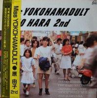 <img class='new_mark_img1' src='https://img.shop-pro.jp/img/new/icons57.gif' style='border:none;display:inline;margin:0px;padding:0px;width:auto;' />原由子 / miss yokohamadult yuko hara 2nd(LP)