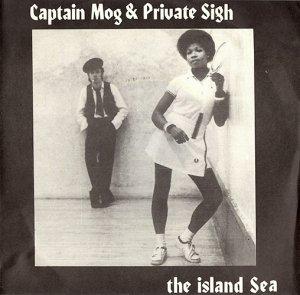"Captain Mog & Private Sigh / The Island Sea(7"")"