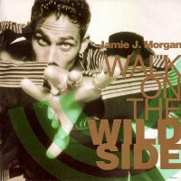 JAMIE J. MORGAN / WALK ON THE WILD SIDE(7