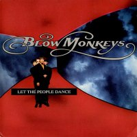 The Blow Monkeys / Let The People Dance(7