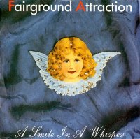 Fairground Attraction / A Smile In A Whisper(7)