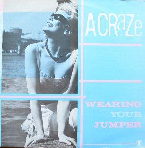 "A Craze / Wearing Your Jumper (12"")"