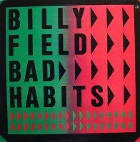 BILLY FIELD / BAD HABITS(LP)