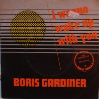 BORIS GARDINER / I WANNA TO WAKE UP WITH YOU(7