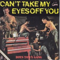 BOYS TOWN GANG / CAN'T TAKE MY EYES OF YOU(7