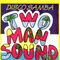 Two Man Sound / Disco Samba (7