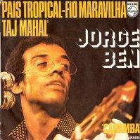 Jorge Ben / Pais Tropical - Fio Maravilha - Taj Mahal / Caramba (7
