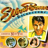 ELBOW BONES & RACKETEERS / A NIGHT IN NEW YORK (7