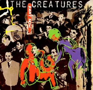 The Creatures / Right Now (7