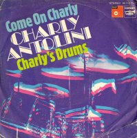 Charly Antolini / Come On Charly / Charly's Drums (7