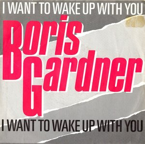 BORIS GARDINER / I WANT TO WAKE UP WITH YOU (7