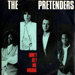 The Pretenders / Don't Get Me Wrong (7