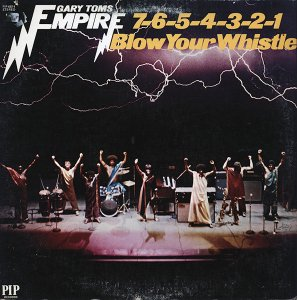 Gary Toms Empire / 7-6-5-4-3-2-1 Blow Your Whistle (LP)