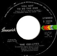 The Chi-Lites / You Got To Be The One (7