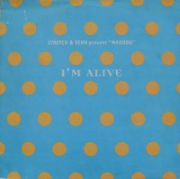 STRETCH & VERN PRESENT MADDOG / I'M ALIVE(12