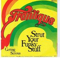 Frantique / Strut Your Funky Stuff (7