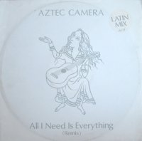 Aztec Camera / All I Need Is Everything (Remix) (12