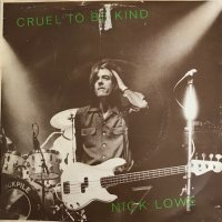 Nick Lowe / Cruel To Be Kind (7