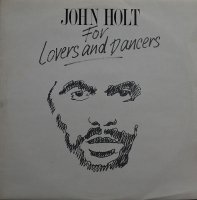 John Holt / For Lovers And Dancers (LP)
