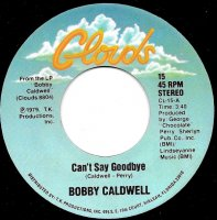 """Bobby Caldwell / Can't Say Goodbye / Down For The Third Time (7"""")"""