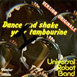 Universal Robot Band / Dance And Shake Your Tambourine (7