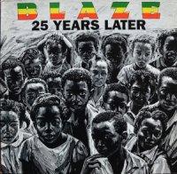 Blaze / 25 Years Later (LP)