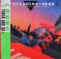 角松敏生 Toshiki Kadomatsu / touch and go (LP)