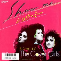 The Cover Girls / Show Me (7