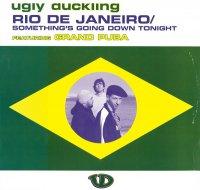 Ugly Duckling / Rio De Janeiro (12