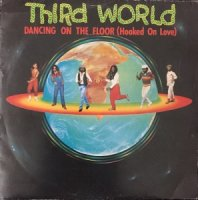 Third World / Dancing On The Floor (Hooked On Love) (7