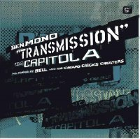 Ben Mono Feat. Capitol A / Transmission (12
