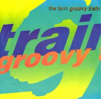 The Farm / Groovy Train (7