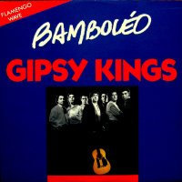 Gipsy Kings / Bamboleo (12