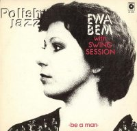 Ewa Bem With Swing Session / Be A Man (LP)