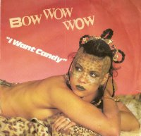 Bow Wow Wow / I Want Candy (7