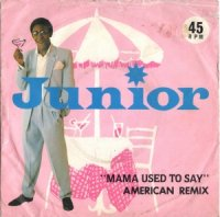 Junior / Mama Used To Say (American Remix) (7