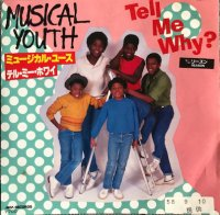 Musical Youth / Tell Me Why? (7