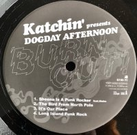 Katchin' Presents Dogday Afternoon / Burn Out (12