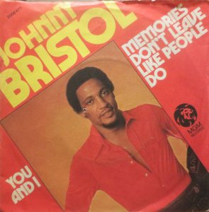 Johnny Bristol / Memories Don't Leave Like People Do (7