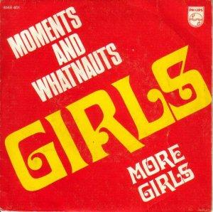 Moments And Whatnauts / Girls(7