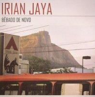 "Irian Jaya / Novos Baianos / Bebado de Novo (12"")"
