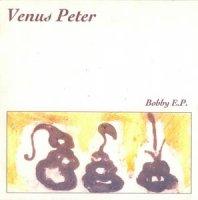 VENUS PETER / BOBBY E.P. (7
