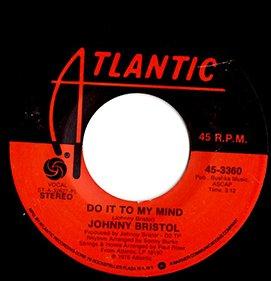 Johnny Bristol / Do It To My Mind (7