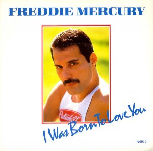 FREDDIE MERCURY / I WAS BORN TO LOVE YOU (7