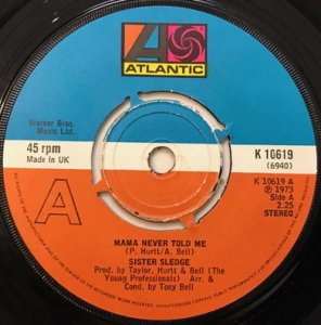 SISTER SLEDGE / MAMA NEVER TOLD ME (7