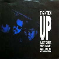 Wally Jump Jnr. & The Criminal Element / Tighten Up (7