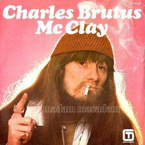 "Charles Brutus Mc Clay / Madam Macadam / Hit The Road Jack (7"")"