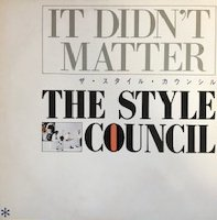 The Style Council / It Didn't Matter (12
