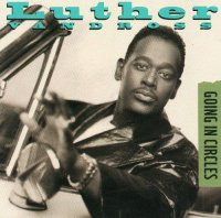 Luther Vandross / Going In Circles / Love The One You're With (12