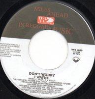 I Wayne / Don't Worry (7
